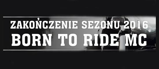 Born To Ride - Zakończenie sezonu 2016
